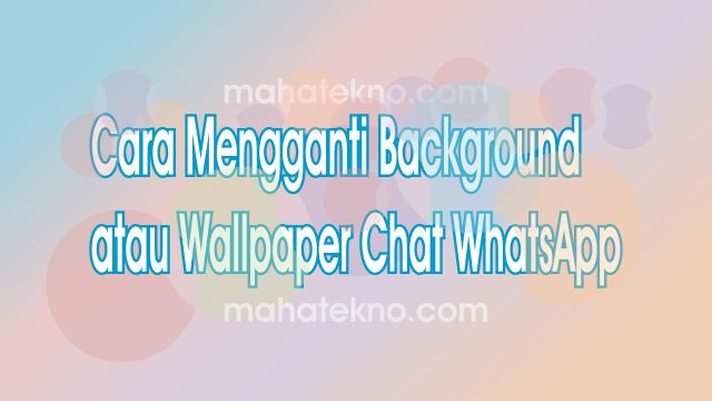 cara mengganti wallpaper whatsapp